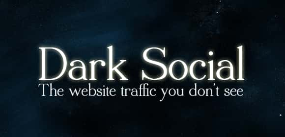 Everything You Need to Know About Dark Social