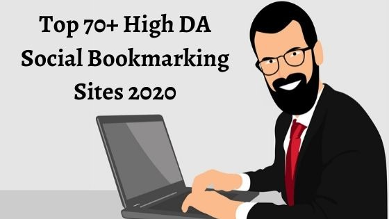Top 70+ High DA Social Bookmarking Sites 2020